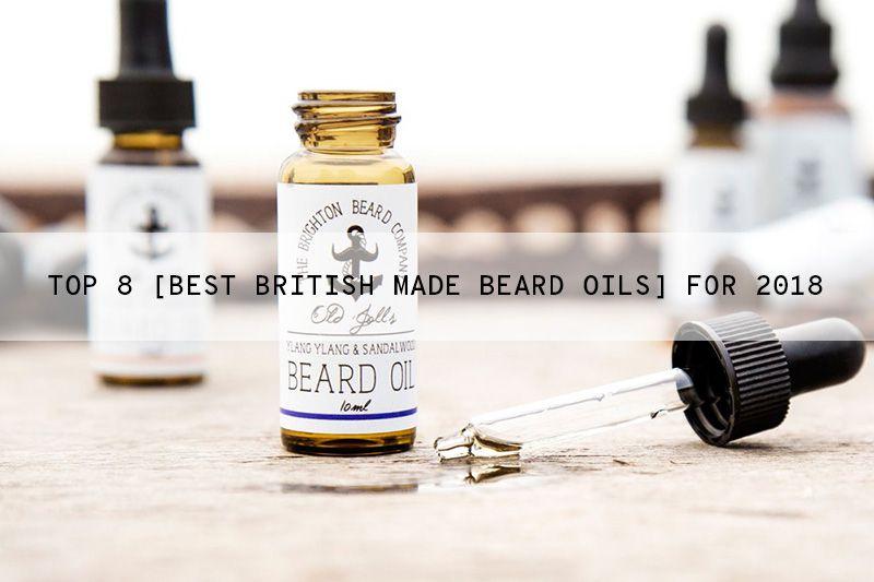 Top 8 [Best British Beard Oils] for the UK 2018