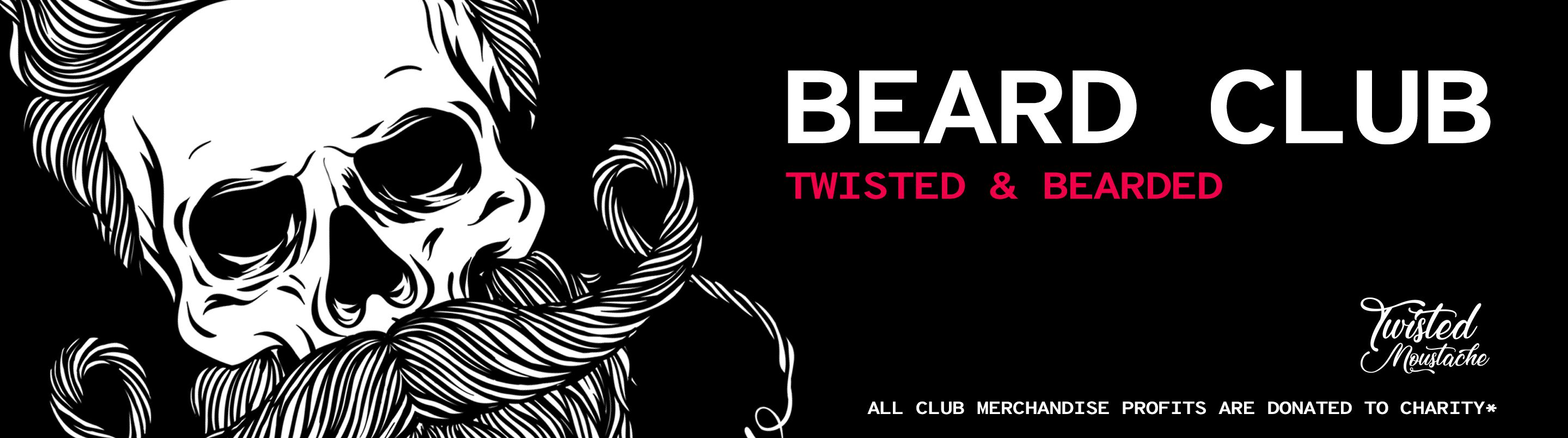 Twisted and Bearded Club Merch - All profits go to charity